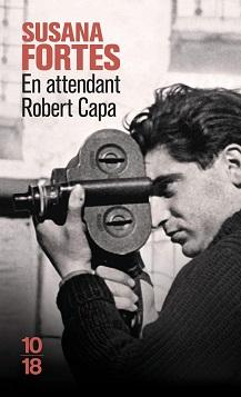 En attendant Robert Capa, roman de Susana Fortes