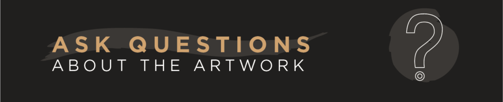 Ask Questions about the artwork